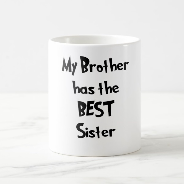 Skodelica My Brother has the Best Sister