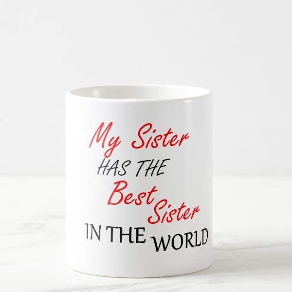 Skodelica My Sister has the Best Sister in the World